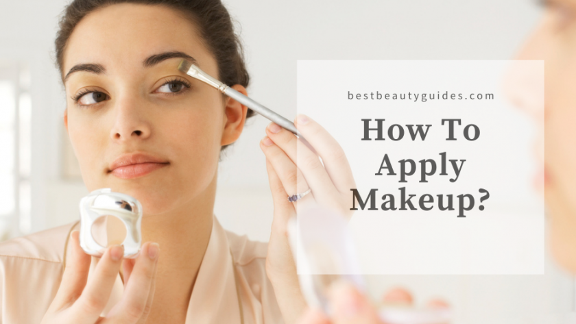 How To Apply Makeup?