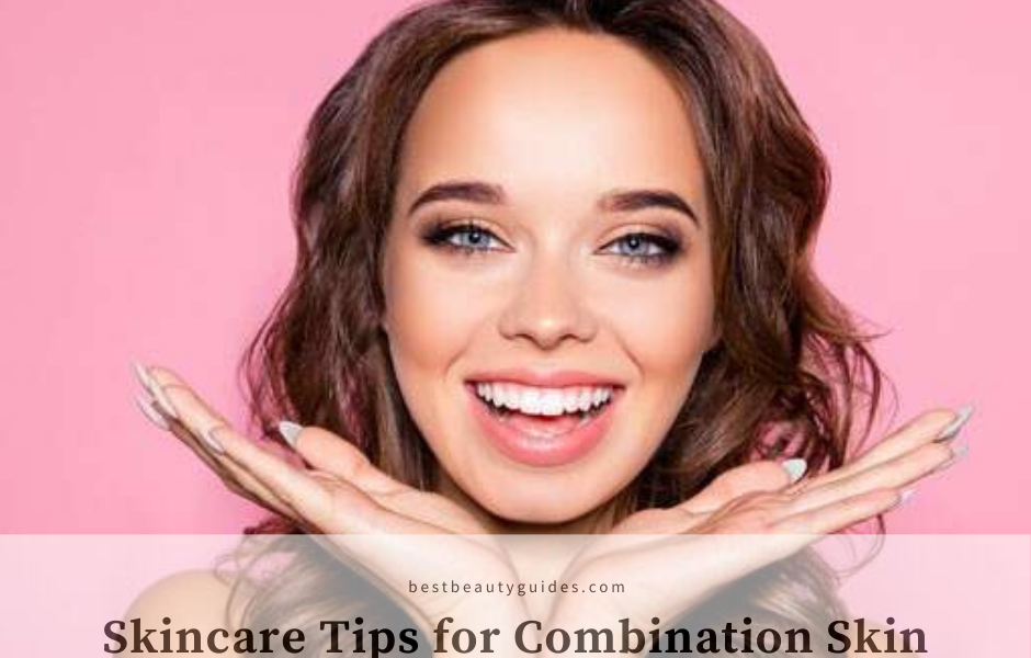 Skincare Tips for Combination Skin