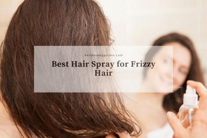 Best Hair Spray for Frizzy Hair