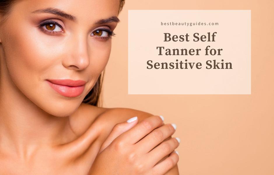 Best Self Tanner for Sensitive Skin