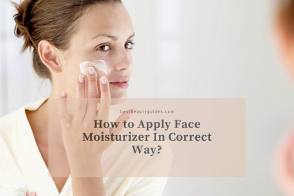 How to Apply Face Moisturizer In Correct Way?